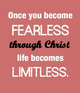 fearless and limitless in Christ